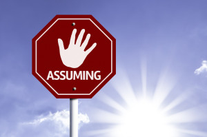 Stop Assuming